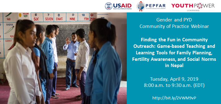 Webinar: Finding the Fun in Community Outreach: Game-based Teaching and Learning Tools for Family Planning, Fertility Awareness, and Social Norms in Nepal